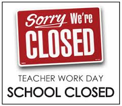 Sorry We're Closed for Teacher Work Day
